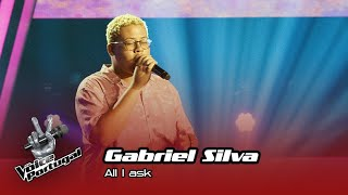 """Gabriel Silva  - """"All I ask"""" Blind Audition 