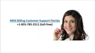 MSN Billing Customer Support Florida 18557852511