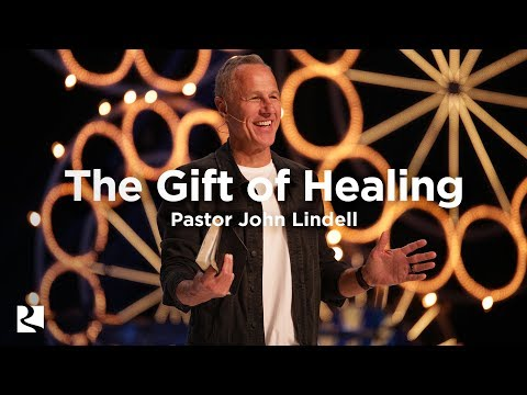 The Gift of Healing | Gifts God Gives - #3 | Pastor John Lindell