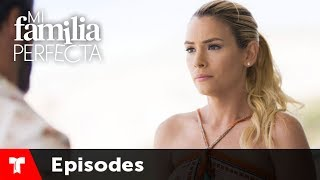 Mi Familia Perfecta | Episode 46 | Telemundo English