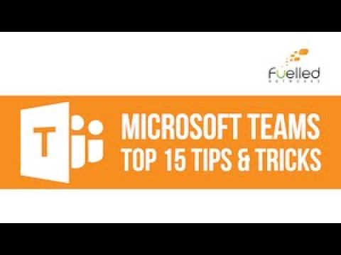 Microsoft Teams Top 15 Tips and Tricks | Ottawa, ON | Fuelled Networks