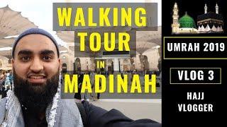 UMRAH 2019   VLOG 3   WALKING TOUR IN MADINA #UMRAH #UMRAH2019