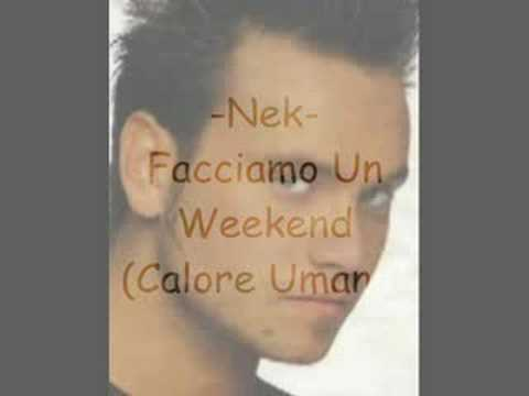 Nek - Facciamo Un Weekend (Calore Umano)