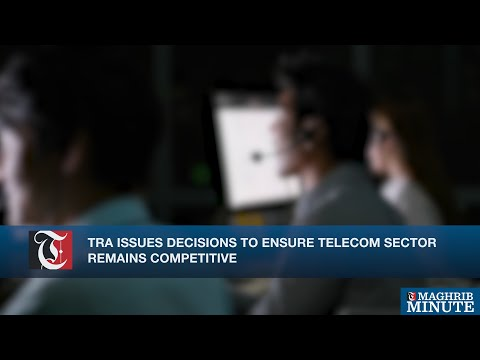 TRA issues decisions to ensure telecom sector remains competitive