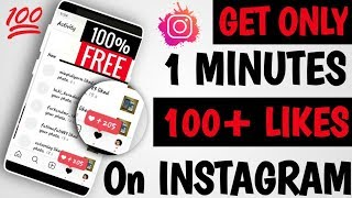 How to Get FREE 100+ LIKES On INSTAGRAM in every 1 minutes 2021