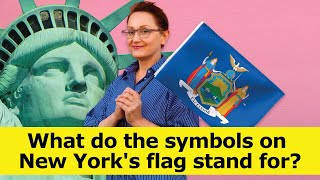 What do the symbols on New York's flag stand for?