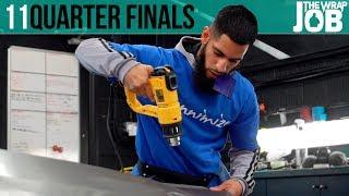 Quarter Finals - Half A Bonnet - The Wrap Job ep11