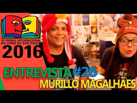 Entrevista com Murillo Magalhães | Bienal do Livro 2016