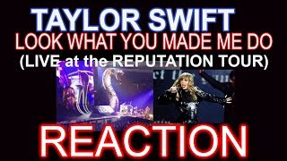 TAYLOR SWIFT 'LOOK WHAT YOU MADE ME DO' (REPUTATION TOUR) - REACTION
