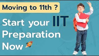 JEE Mains : How To Start IIT Preparation In 11th | IIT JEE | Unacademy JEE | Paaras Sir