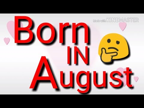 Are You Born In August 🤔🤔