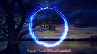 [Trap] Tincup - Lost (BassBoosted) HD