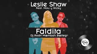 Leslie Shaw Feat. Mau Y Ricky - Faldita (Dj Rodri Remix)