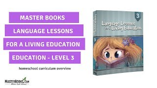 Teaching Language Lessons For A Living Education Level 3// Homeschool Curriculum By Master Books