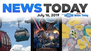 Tons of Epcot Closures, Disney Skyliner and Rise of the Resistance Openings - News Today for 7/16/19