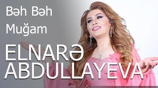 Elnare Abdullayeva (Beh Beh Mugam) Super Canli Ifa 2017