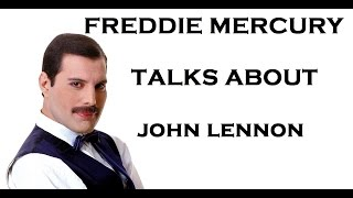 Freddie Mercury Talks About John Lennon!!