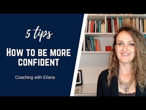 5 tips on how to be more confident