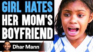 Girl HATES Her MOM'S BOYFRIEND, She Instantly Regrets It | Dhar Mann