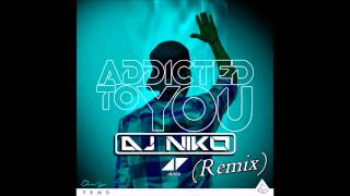 Avicii - Addicted To You (DJ Niko Remix)