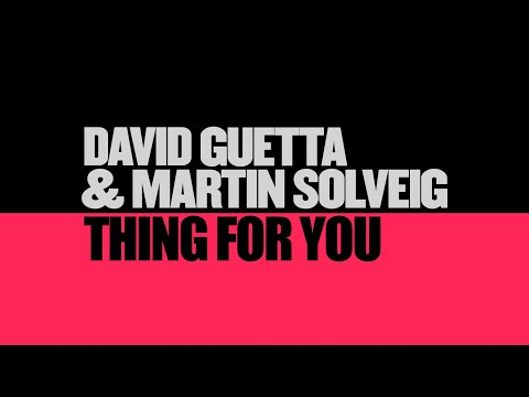David Guetta  Martin Solveig Thing For You