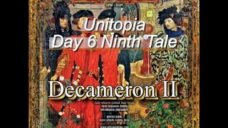 Day 6 Ninth Tale - Unitopia (Decameron II)