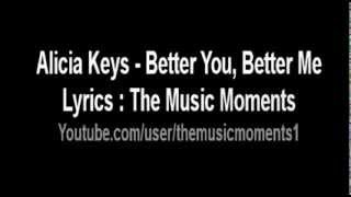 Alicia Keys - Better You Better Me Lyrics