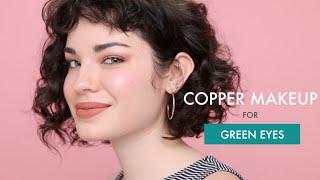 Copper Makeup For Green Eyes | LaMadelynn