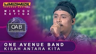 Kisah Antara Kita   One Avenue Band | #SFMM33
