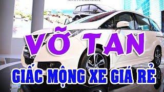 Tan vỡ giấc mộng mua ô tô rẻ từ năm 2018 - Các quy định mới làm đau đầu doanh nghiệp ô tô