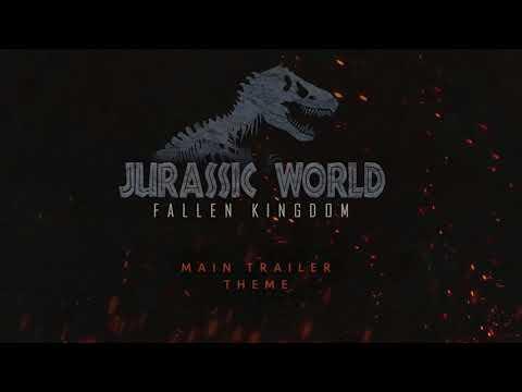 Jurassic World: Fallen Kingdom (Main Trailer Theme)