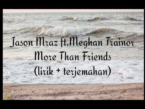 Jason Mraz ft.Meghan Trainor-More Than Friends(lirik + terjemahan)