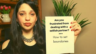 How to set boundaries with selfish partners