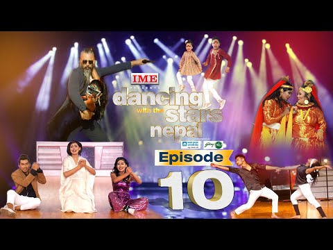Dancing With the Stars  Nepal | EPISODE 10