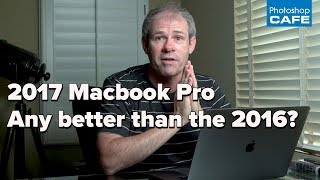 Is the new 2017 MACBOOK PRO better than 2016 Apple fail?