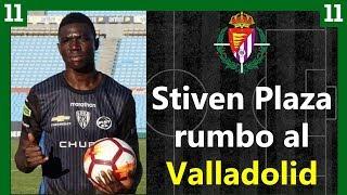 Stiven Plaza rumbo al Real Valladolid