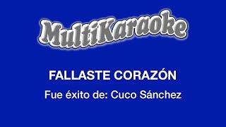 Fallaste Corazón   Multikaraoke ► Éxito De Cuco Sanches