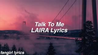 Talk To Me || LAIRA Lyrics