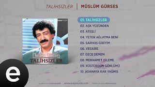 Talihsizler (Müslüm Gürses) Official Audio #talihsizler #müslümgürses - Esen Müzik