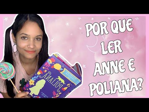 POR QUE LER POLIANA E ANNE?  | Literarte