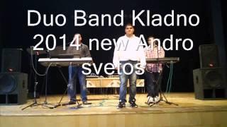 Duo Band Kladno 2014 new andro svetos