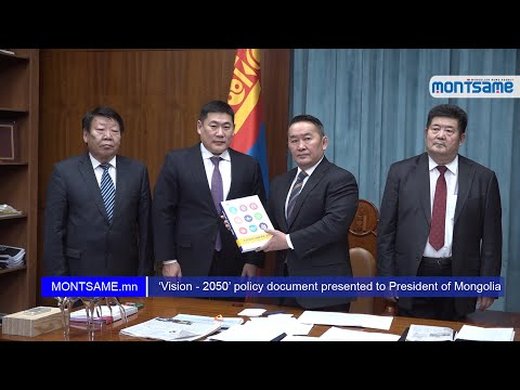 'Vision - 2050' policy document presented to President of Mongolia