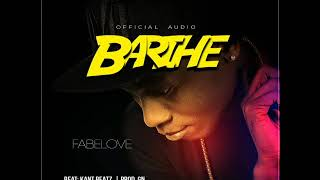 Fabelove   Barihe Official Audio @ 2018