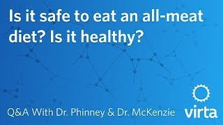 Dr. Stephen Phinney: Is it safe to eat an all-meat diet? Is it healthy?