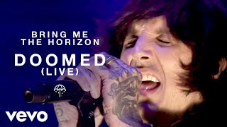 Bring Me The Horizon - Doomed (Live)