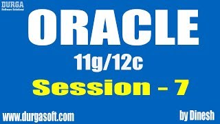 Oracle    Oracle Session-7 by Dinesh