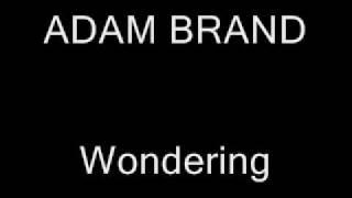 ADAM BRAND - Wondering