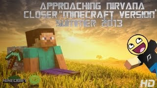 "Approaching Nirvana -- Closer ""Minecraft Version"" [HD]"