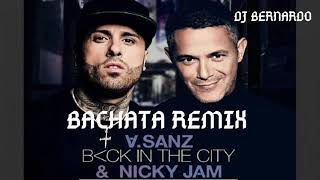 Alejandro Sanz & Nicky Jam Back In The City Bachata Remix Dj Ber