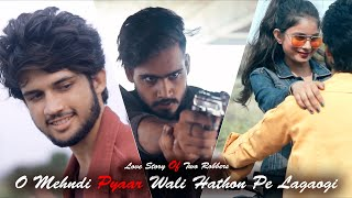 O Mehndi Pyaar Wali Hathon Pe Lagaogi - Love Story Of Two Robbers | By Unknown Boy Varun